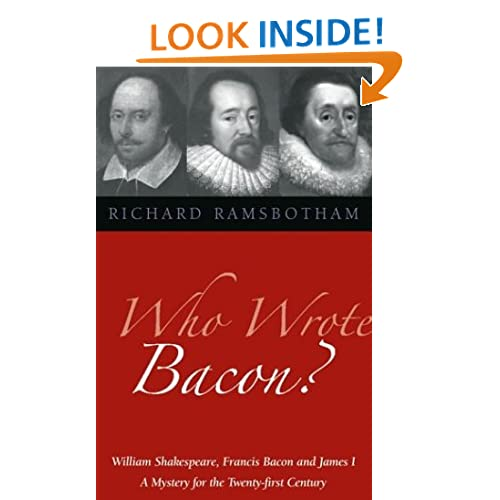 Who Wrote Bacon?: William Shakespeare, Francis Bacon, And James I : A Mystery For The Twenty- First Century