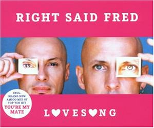 Right Said Fred - Lovesong - Zortam Music