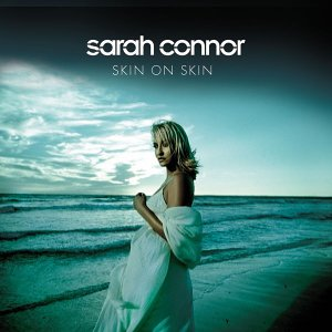 Sarah Connor - Skin On Skin - Zortam Music