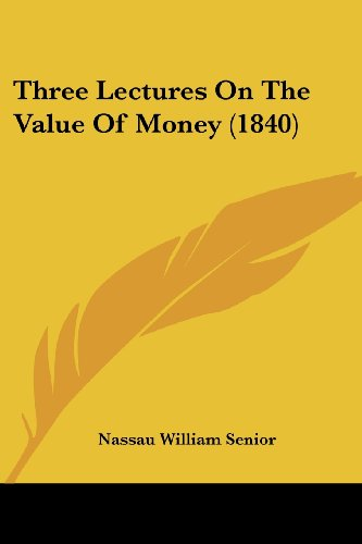 Three Lectures on the Value of Money (1840)