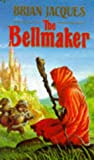 The Bellmaker (0091766222) by Jacques, Brian