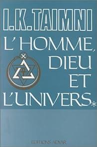 L\'Homme, Dieu et l\'Univers par Iqbal K. Taimni