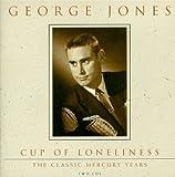 echange, troc George Jones - Cup of Loneliness: Classic Mercury Years