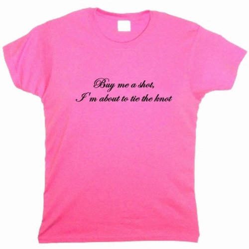 Flirty Diva Tees Woman's LooseFit Novelty Fashion T-Shirt - Buy me a shot, I'm about to tie the knot - Pink Azalea-Black Size Large Fits 42 Inch Bust