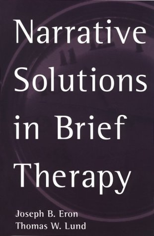 Narrative Solutions in Brief Therapy (Guilford Family Therapy)