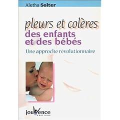 Pleurs et Colères des enfants et des bébés : Une approche révolutionnaire