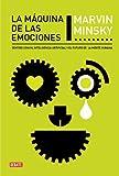 img - for La maquina de las emociones / The Emotion Machine: Sentido comun, inteligencia artificial y el futuro de la mente humana / Commonsense Thinking, ... the Future of the Human Min (Spanish Edition) book / textbook / text book
