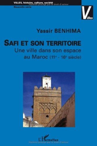 Safi et son territoire : Une ville dans son espace au Maroc (11e-16e siècle)