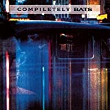 The Bats Compiletely Bats [VINYL]