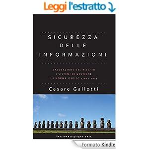 Sicurezza delle informazioni: valutazione del rischio; i sistemi di gestione per la sicurezza delle informazioni; la norma ISO/IEC 27001:2013