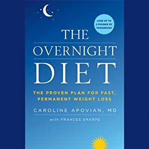 The Overnight Diet: The Proven Plan for Fast, Permanent Weight Loss | [Caroline Apovian, Frances Sharpe]