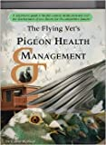 9781876677916: The Flying Vet's Pigeon Health Management