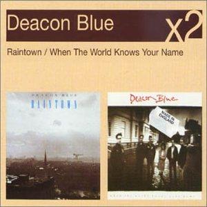 Deacon Blue - Raintown/When the World Knows Your Name - Zortam Music