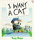I Want a Cat (Red Fox picture books) Tony Ross