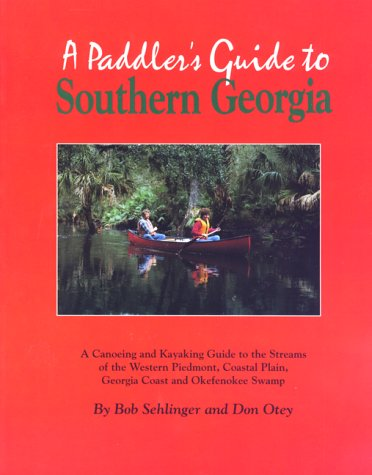 A PADDLER'S GUIDE TO SOUTHERN GEORGIA, 2nd Edition