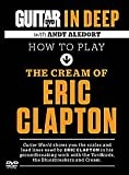 Guitar World In Deep: How To Play The Cream Of Eric Clapton [DVD] [2012]
