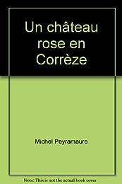 Un  château rose en Corrèze
