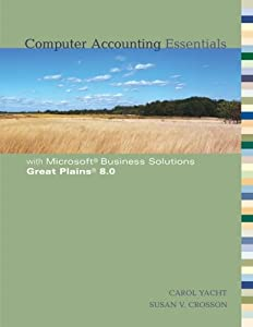 Computer Accounting Essentials with Microsoft Business Solutions Great Plains 8.0  by Carol Yacht