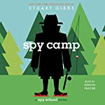 Spy Camp: Spy School, Book 2 | Stuart Gibbs