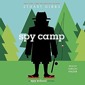 Spy Camp: Spy School, Book 2 Hörbuch von Stuart Gibbs Gesprochen von: Gibson Frazier
