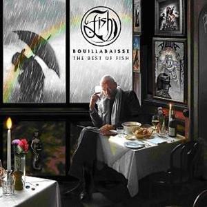 Fish - Bouillabaisse: The Best of Fish - Zortam Music