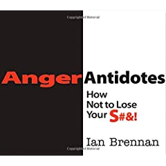 Learn more about the book, Anger Antidotes: How Not to Lose Your S#&!