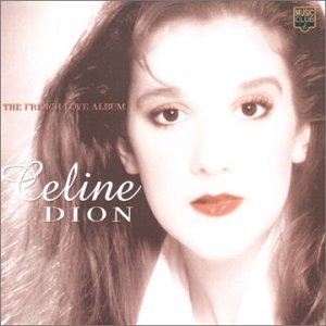 Céline Dion - The French Love Album (CD 1) - Zortam Music