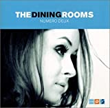 Songtexte von The Dining Rooms - Numero Deux