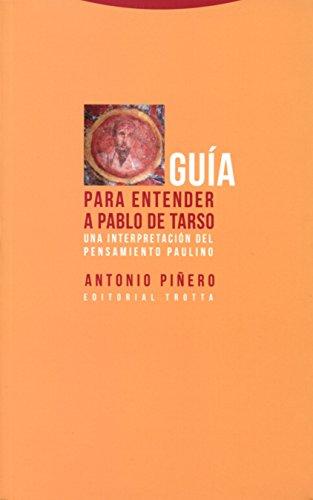 Guía Para Entender A Pablo De Tarso (Estructuras y procesos. Religión)