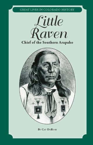 Little Raven: Chief of the Southern Arapaho (Great Lives in Colorado History) (Great Lives in Colorado History/ Personajes Importantes De La Historia De Colorado)