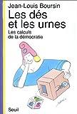 echange, troc Jean-Louis Boursin - Les dés et les urnes. Les calculs de la démocratie