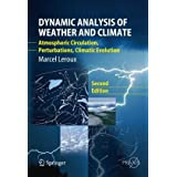 Dynamic Analysis of Weather and Climate: Atmospheric circulation, Perturbations, Climatic evolutionby Marcel Leroux