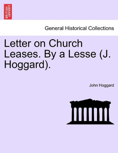 Letter on Church Leases. By a Lesse (J. Hoggard).