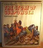 Story of Gunpowder (Sentinel) (0853401888) by Allen, Kenneth