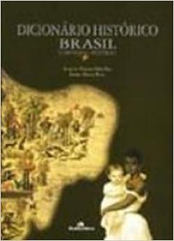 Dicionário Histórico Brasil: Colônia e Império: Angela