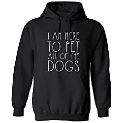 BreadandButterThreads I Am Here To Pet All The Dogs unisex Hoodie hooded top