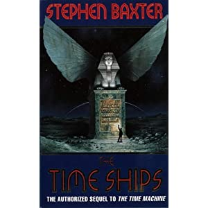 The Time Ships: Amazon.co.uk: Stephen Baxter: Books