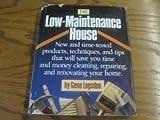 The Low-Maintenance House (0878577181) by Logsdon, Gene