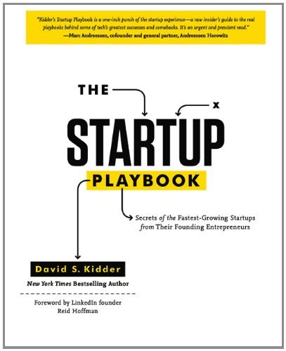 the-startup-playbook-secrets-the-fastest-growing-startups-from-their-founding-entrepreneurs