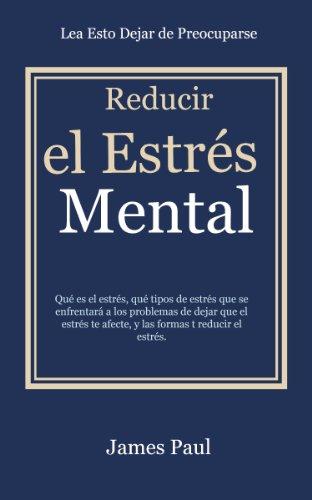 James Paul - Mind Games: Supervivencia Mental, Cómo manejar el estrés, los signos de estrés, y la reducción del estrés! (English Edition)