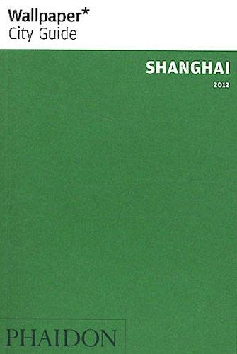Wallpaper* City Guide Shanghai 2012