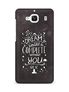 AMEZ my dream wouldnt have been complete without you Back Cover For Xiaomi Redmi 2 Prime