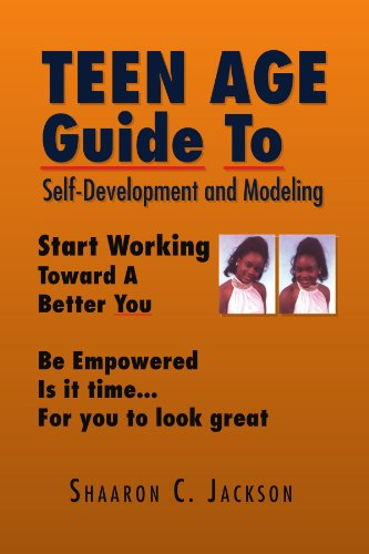 Teen Age Guide To Self-Development and Modeling: Start Working Toward YOur Modeling Career Be Empowered (Teen Modeling compare prices)