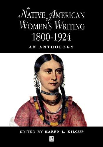 Native American Women'S Writing: An Anthology C. 1800 - 1924
