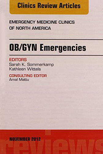 OB/GYN Emergencies, An Issue of Emergency Medicine Clinics, 1e (The Clinics: Internal Medicine), by Kathleen Wittels, Sarah K. Sommerkamp
