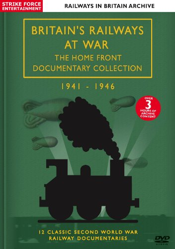 Britain's Railways At War: The Home Front Documentary Collection 1941-1946 [DVD]