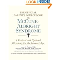 The Official Parent's Sourcebook on McCune-Albright Syndrome