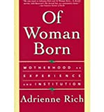 Of Woman Born - Motherhood as Experience & Institution Reissue (Paperback) - Common