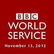 BBC Newshour, November 13, 2012 | [Owen Bennett-Jones, Lyse Doucet, Robin Lustig, Razia Iqbal, James Coomarasamy, Julian Marshall]