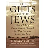 The Gifts of the Jews: How a Tribe of Desert Nomads Changed the Way Everyone Thinks and Feels (G K Hall Large Print Book Series) (0783803397) by Cahill, Thomas
